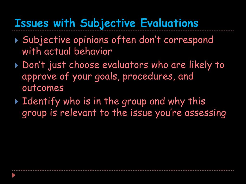 Issues with Subjective Evaluations