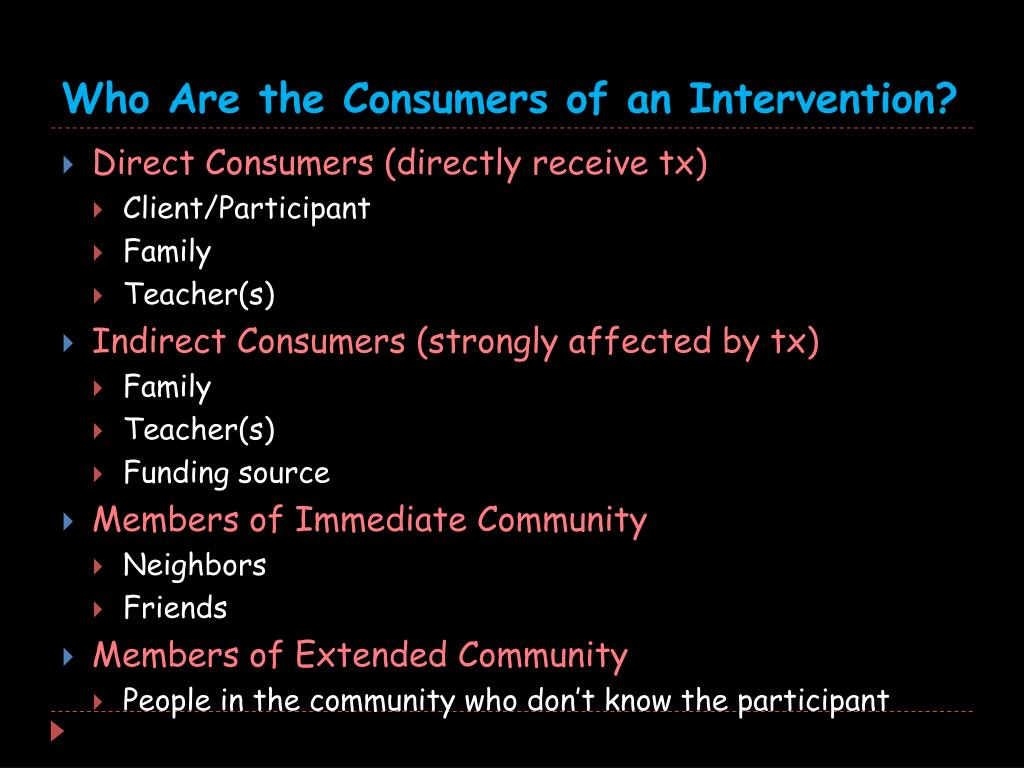 Who Are the Consumers of an Intervention?