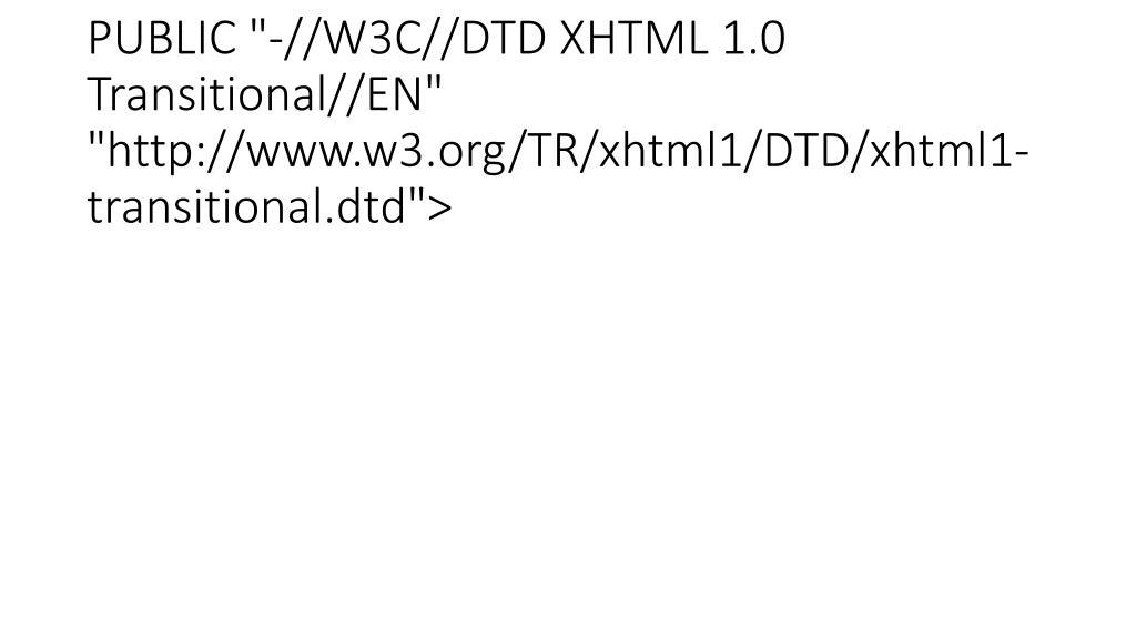 "<?xml version=""1.0""?><!DOCTYPE html PUBLIC ""-//W3C//DTD XHTML 1.0 Transitional//EN"" ""http://www.w3.org/TR/xhtml1/DTD/xhtml1-transitional.dtd"">"