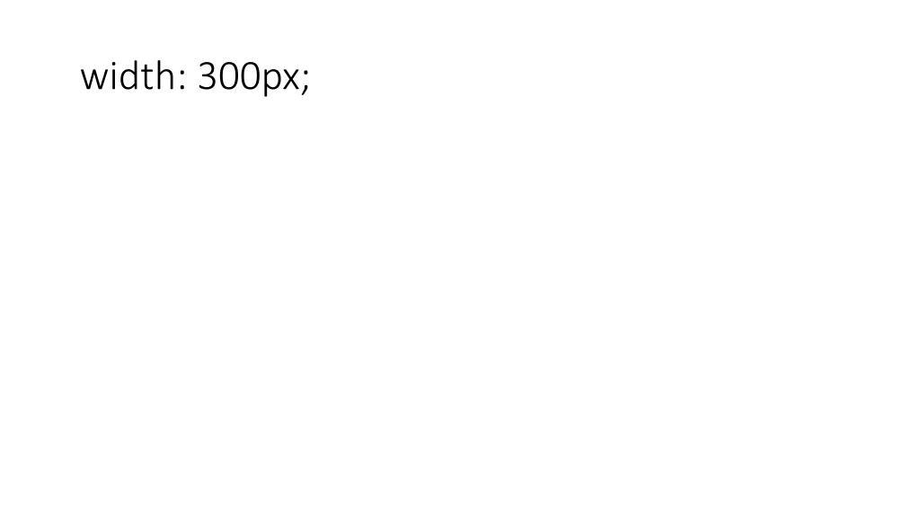 width: 300px;