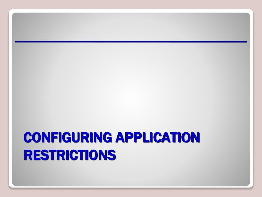 Configuring Application Restrictions