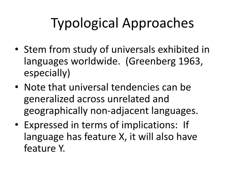 Typological Approaches