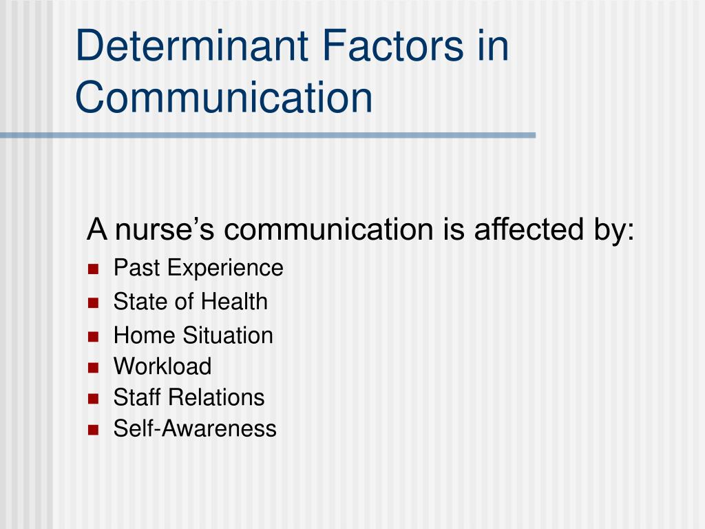 Determinant Factors in Communication