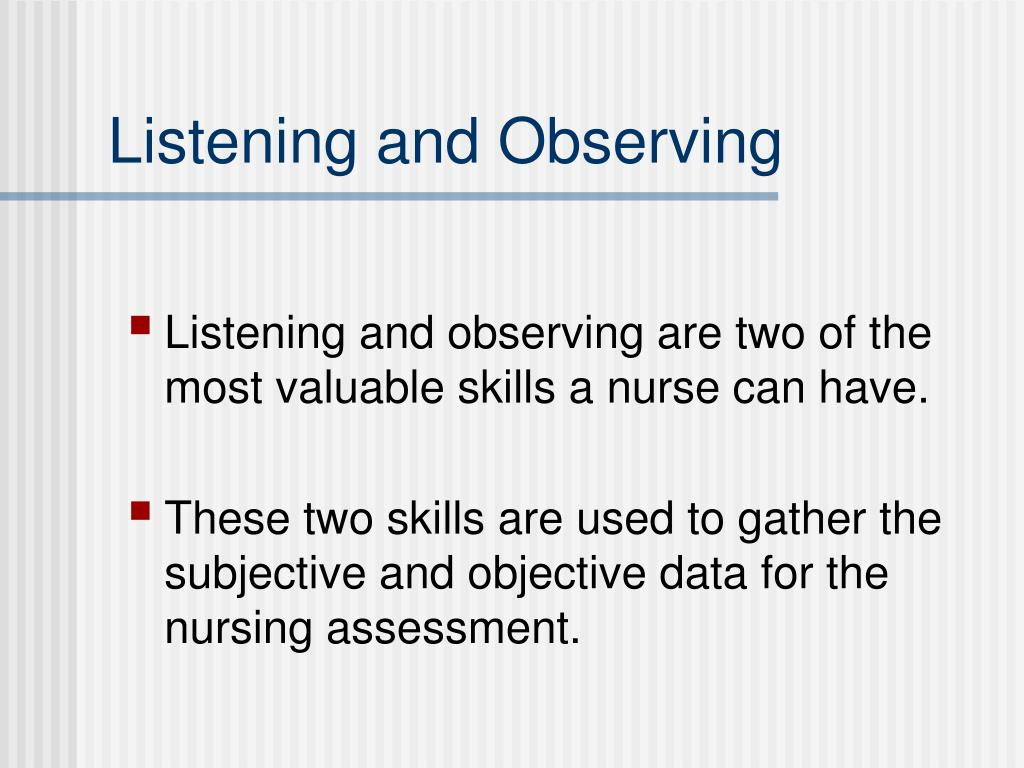 Listening and Observing