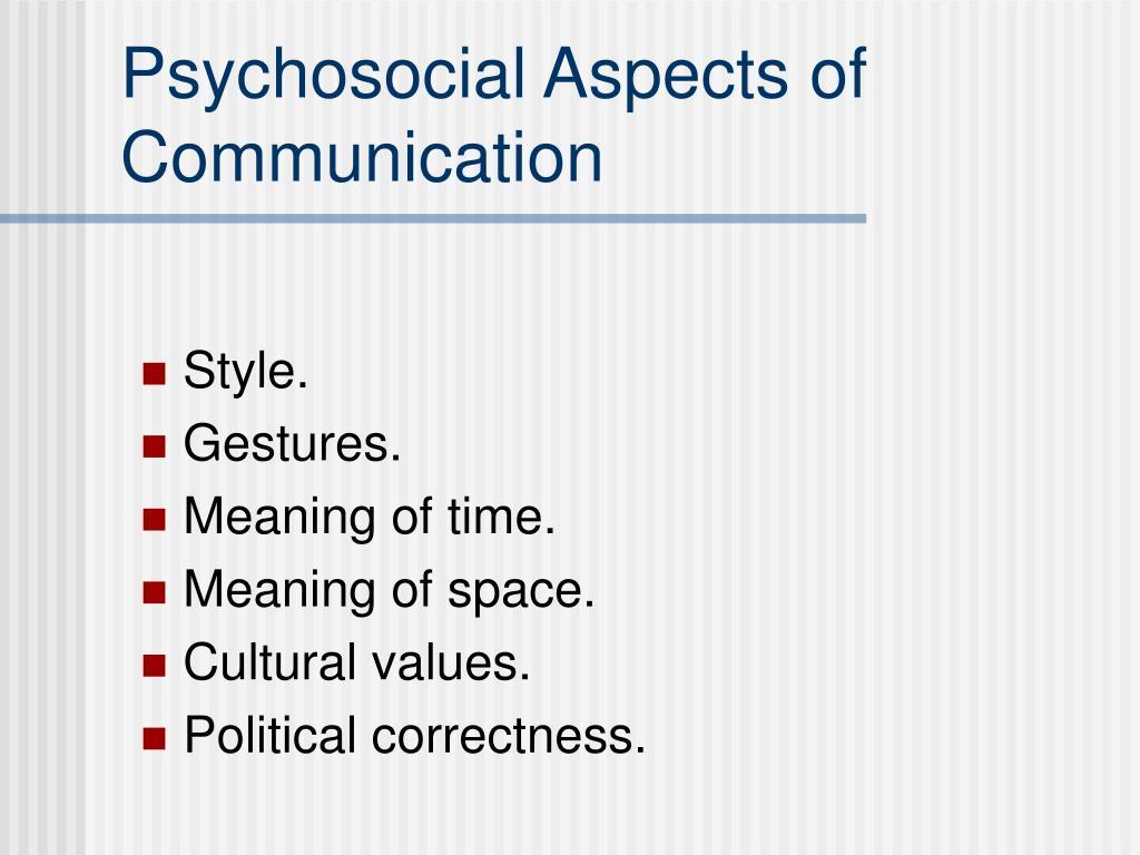 Psychosocial Aspects of Communication