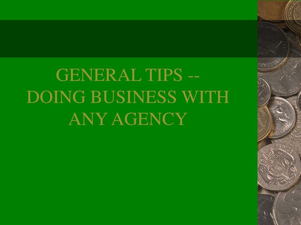 GENERAL TIPS --