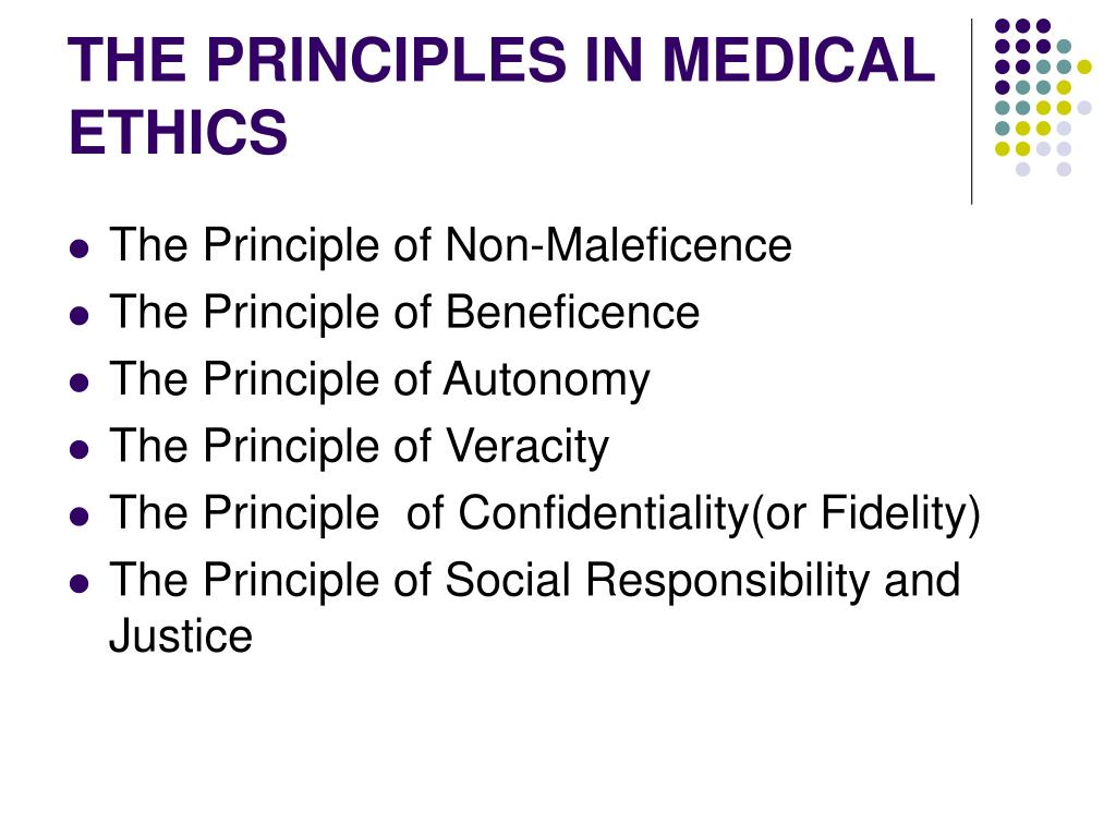 THE PRINCIPLES IN MEDICAL ETHICS