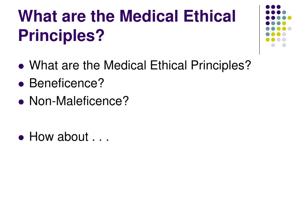 What are the Medical Ethical Principles?