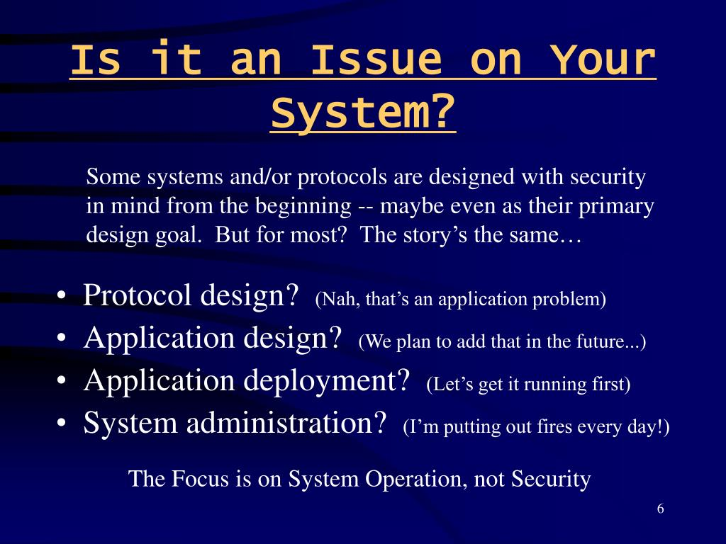 Is it an Issue on Your System?