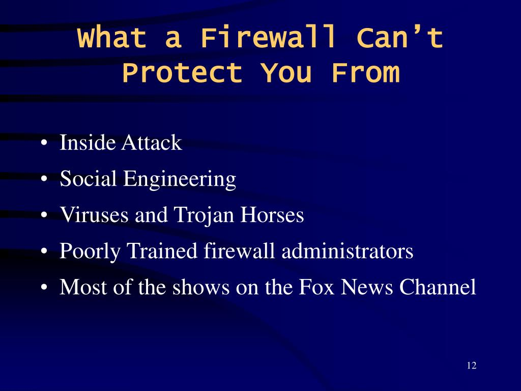 What a Firewall Can't Protect You From