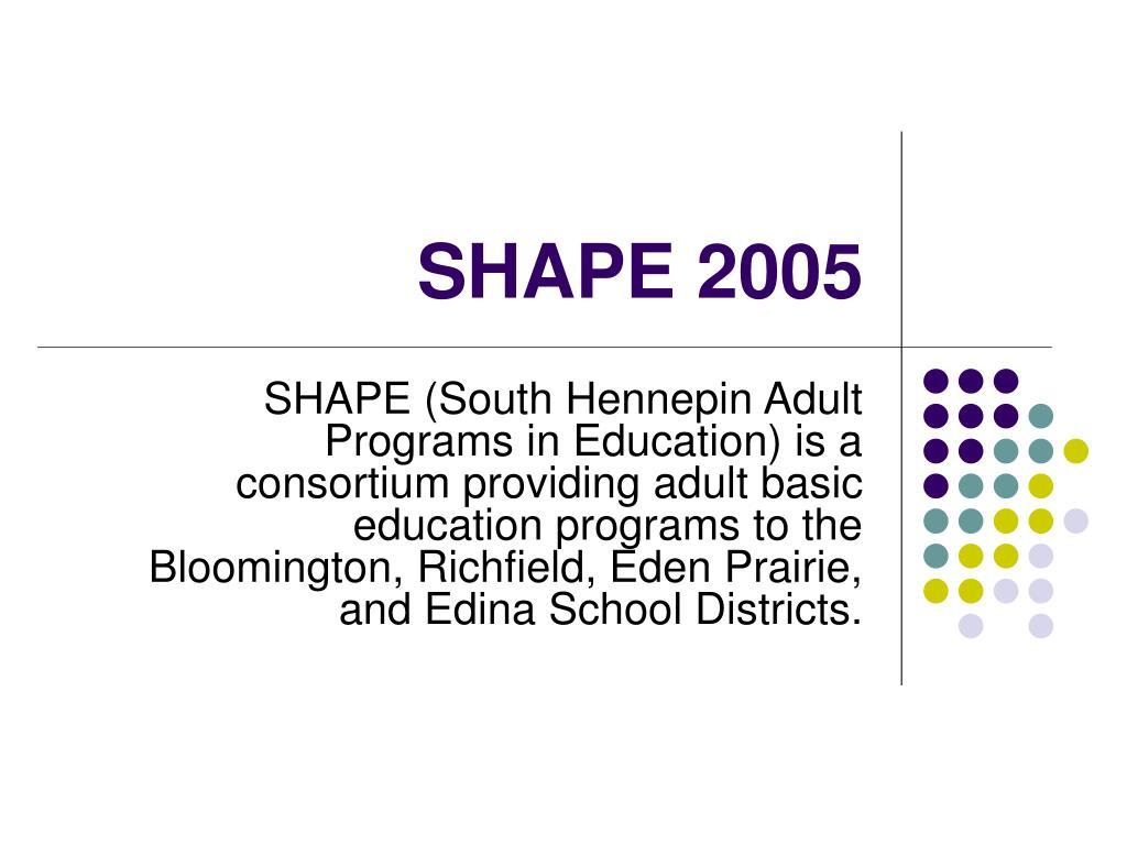 SHAPE 2005