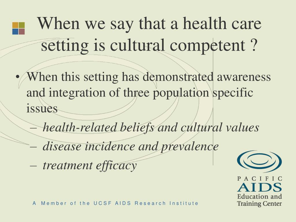 When we say that a health care setting is cultural competent ?