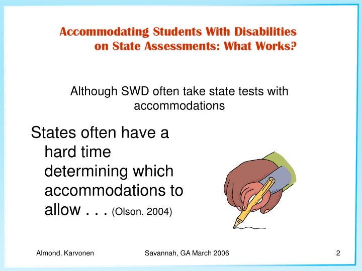 Although swd often take state tests with accommodations l.jpg