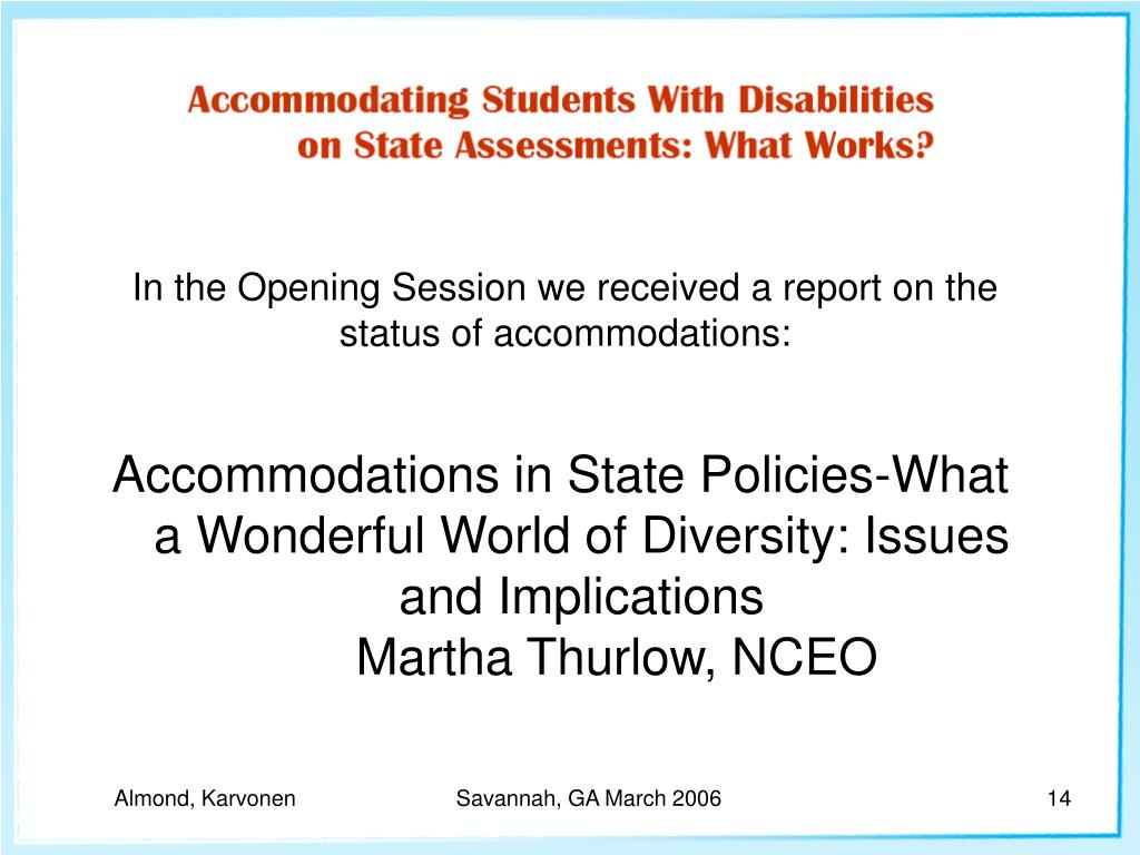 In the Opening Session we received a report on the status of accommodations:
