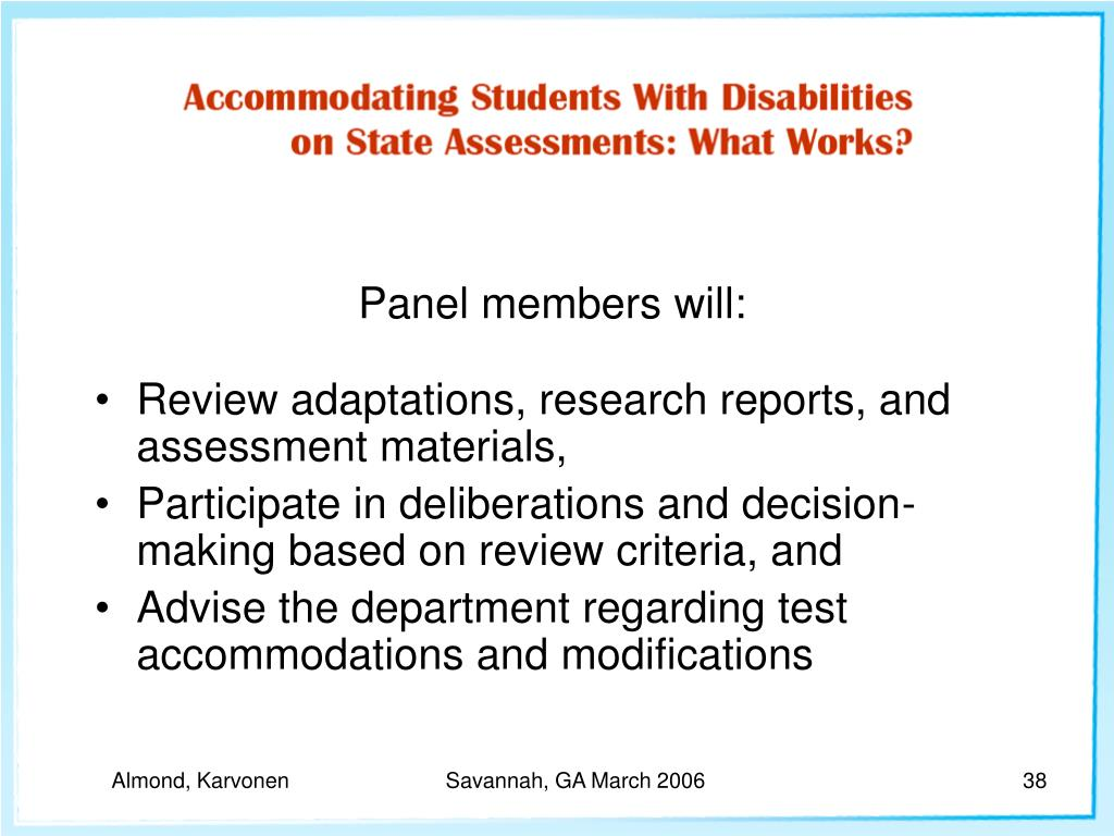 Panel members will: