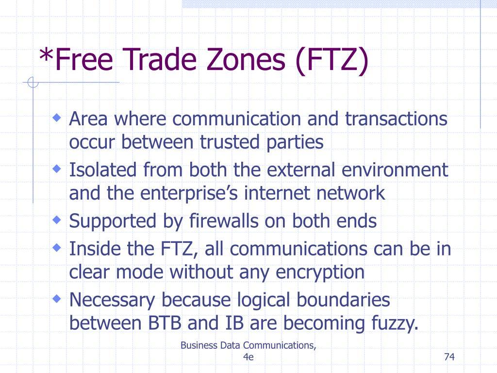 *Free Trade Zones (FTZ)