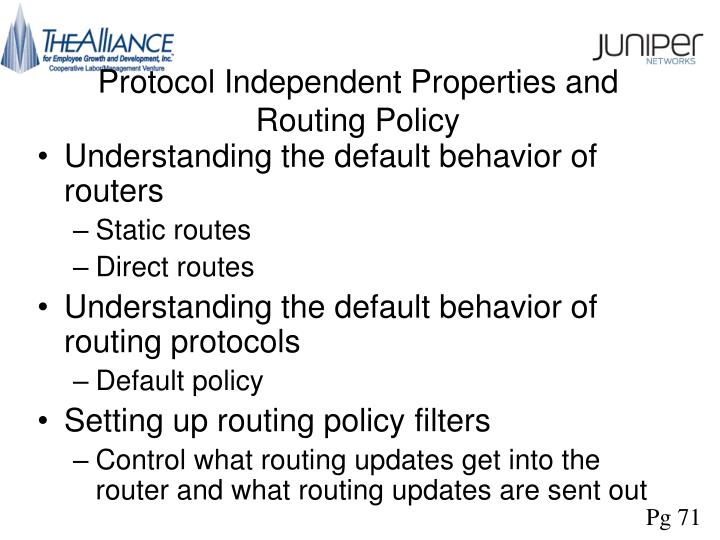 Protocol independent properties and routing policy3