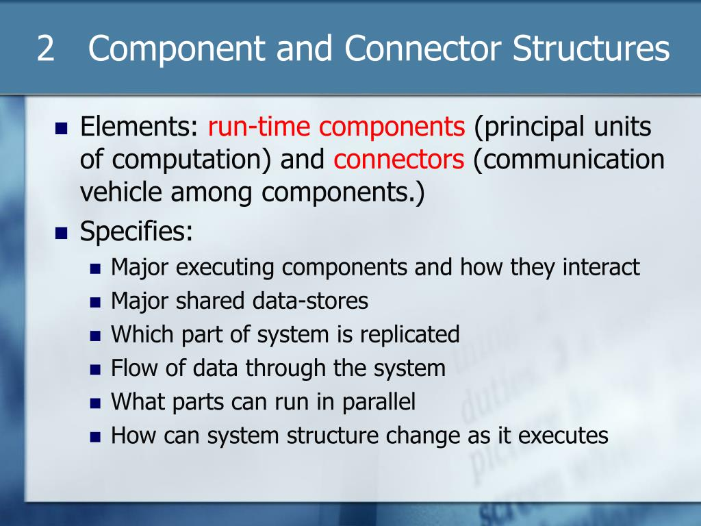 2   Component and Connector Structures