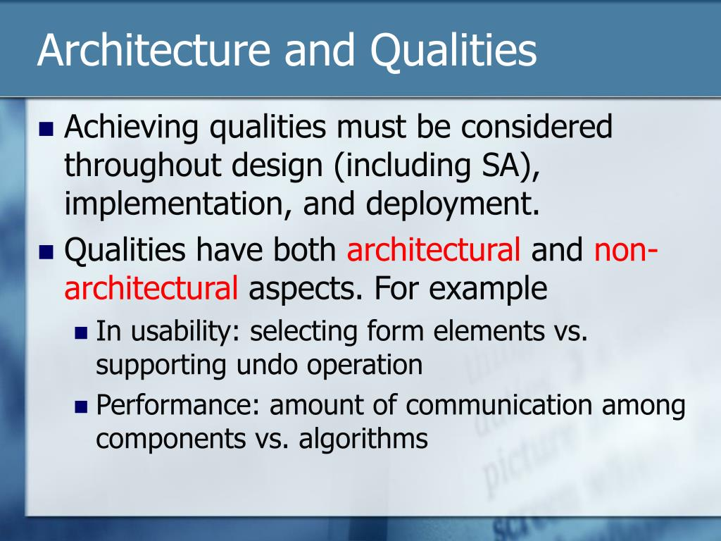 Architecture and Qualities