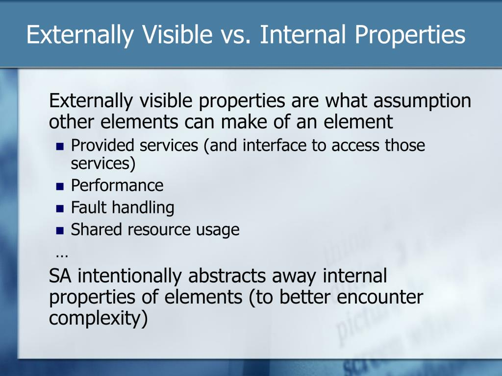 Externally Visible vs. Internal Properties