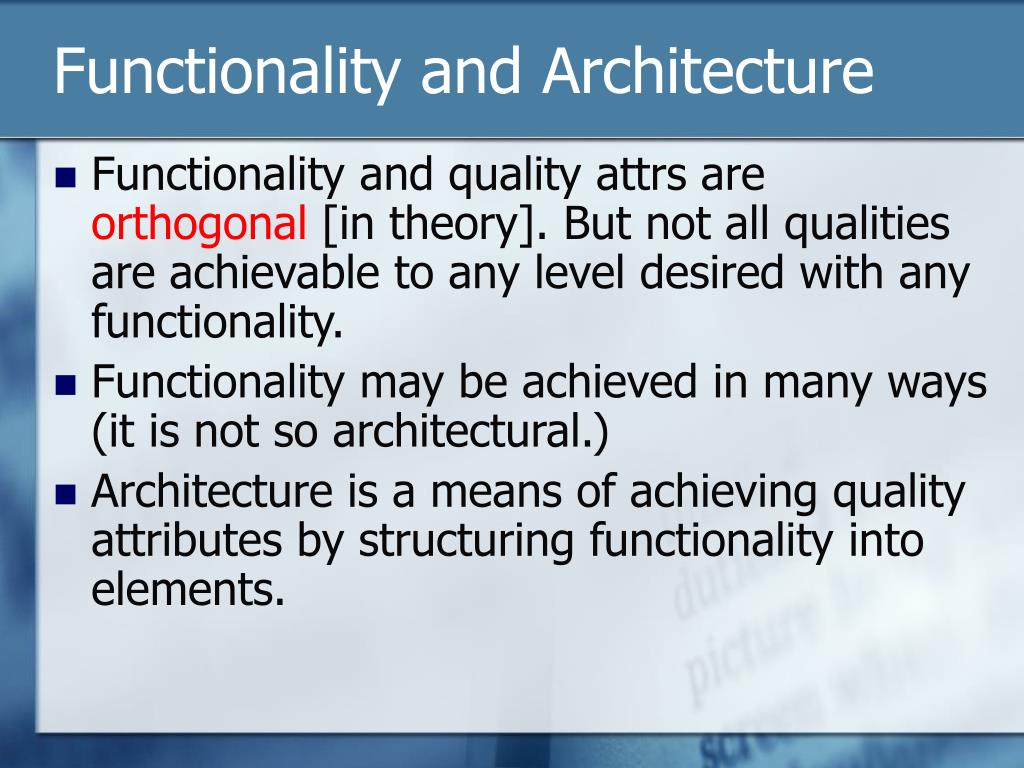 Functionality and Architecture