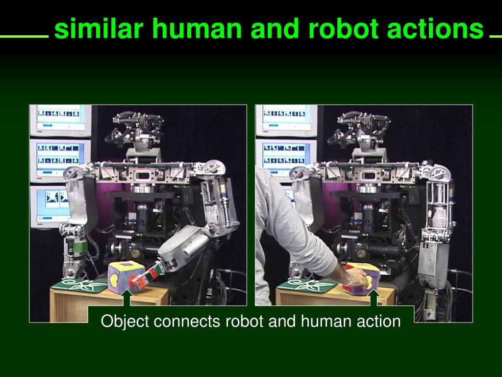 similar human and robot actions