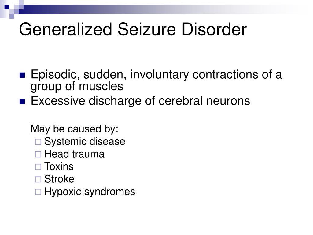 Generalized Seizure Disorder