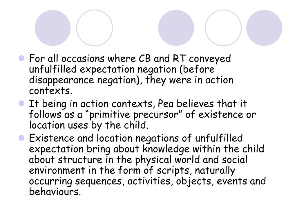 For all occasions where CB and RT conveyed unfulfilled expectation negation (before disappearance negation), they were in action contexts.