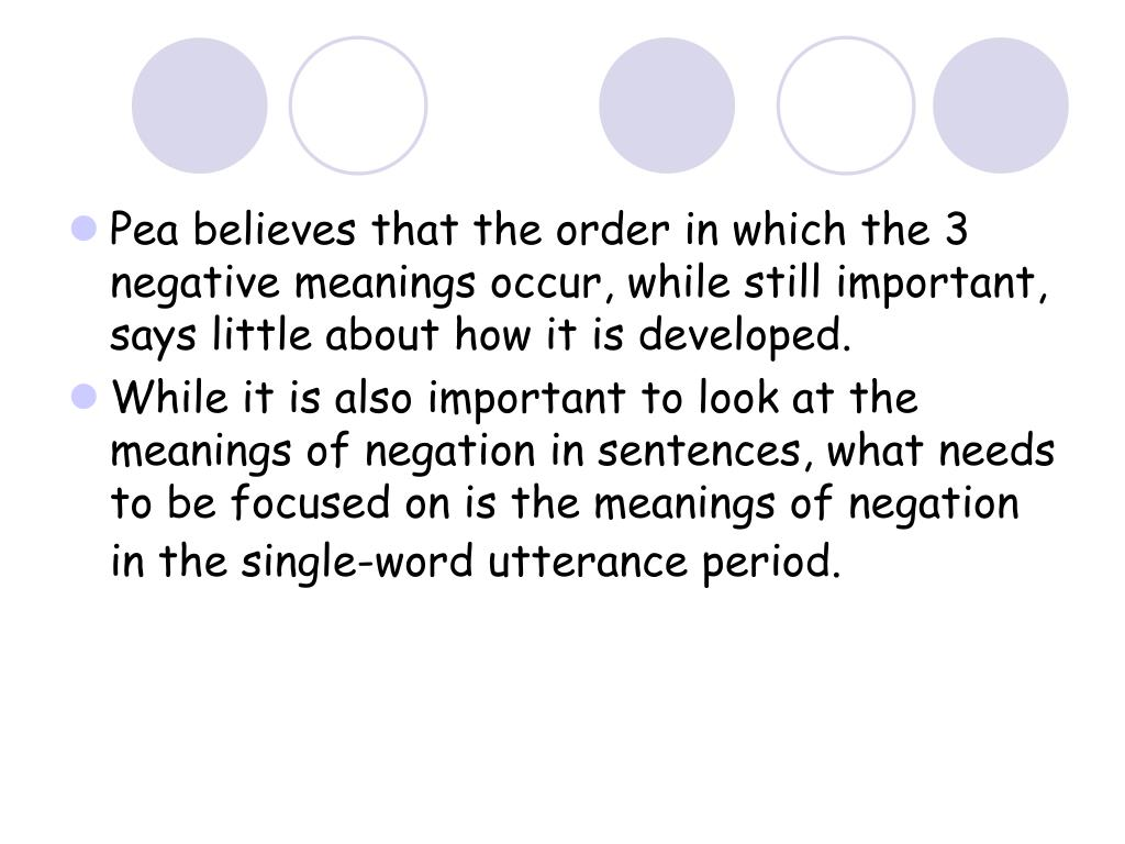 Pea believes that the order in which the 3 negative meanings occur, while still important, says little about how it is developed.