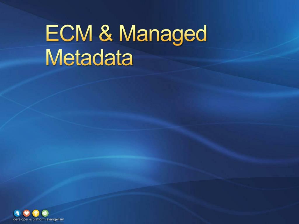 ECM & Managed Metadata