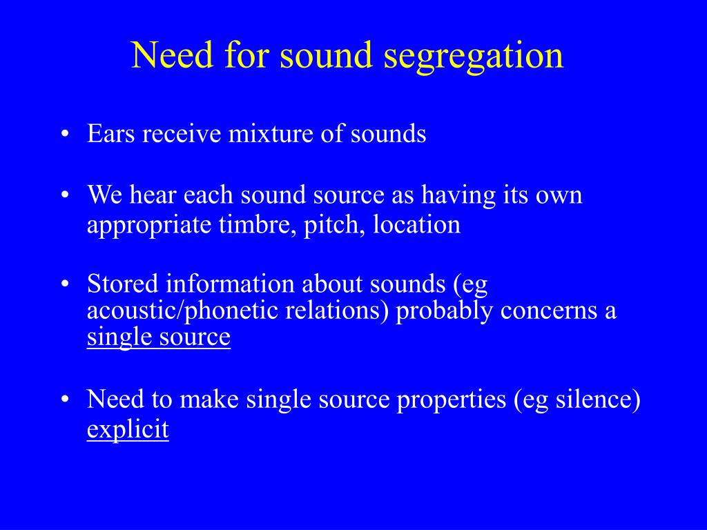 Need for sound segregation