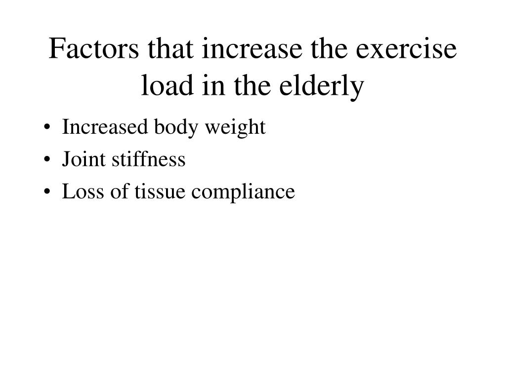 Factors that increase the exercise load in the elderly