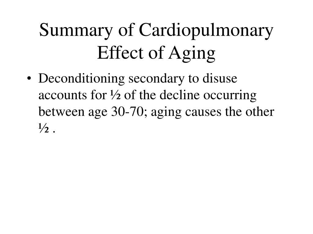 Summary of Cardiopulmonary Effect of Aging