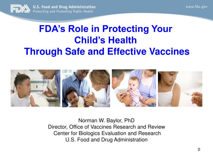 Fda s role in protecting your child s health through safe and effective vaccines