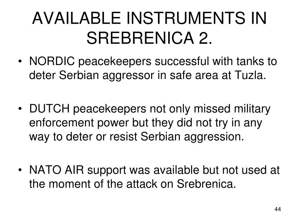 AVAILABLE INSTRUMENTS IN SREBRENICA 2.