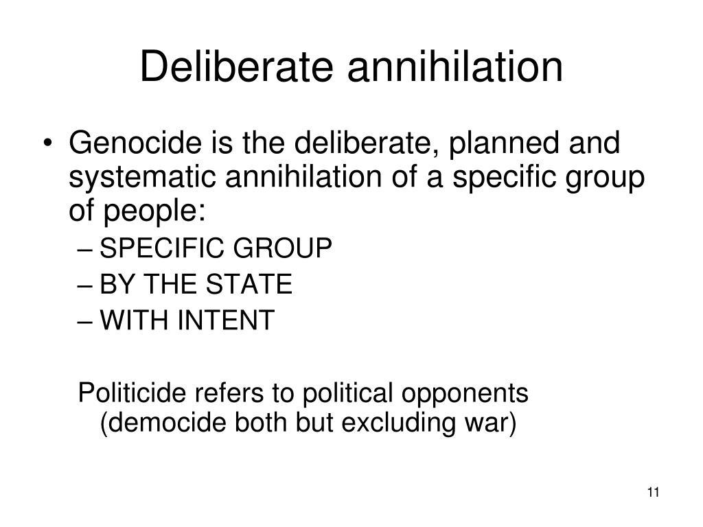 Deliberate annihilation