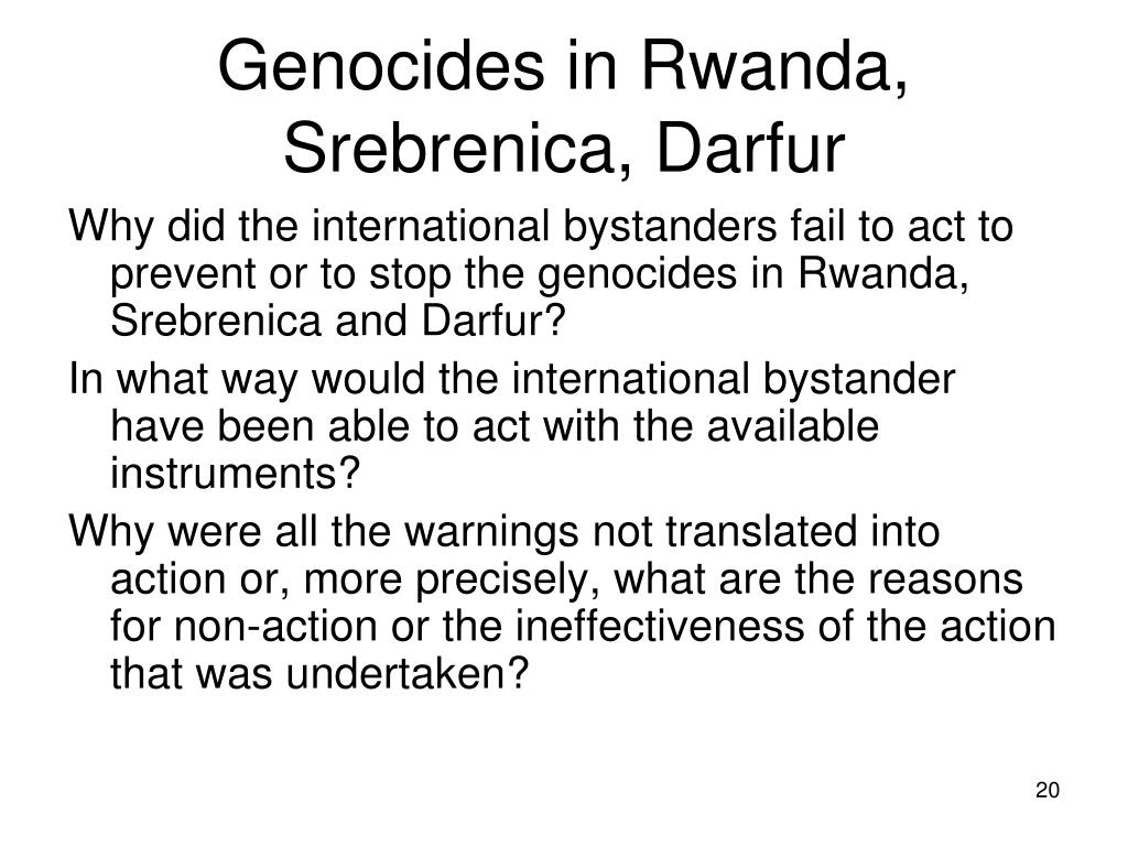 Genocides in Rwanda, Srebrenica, Darfur