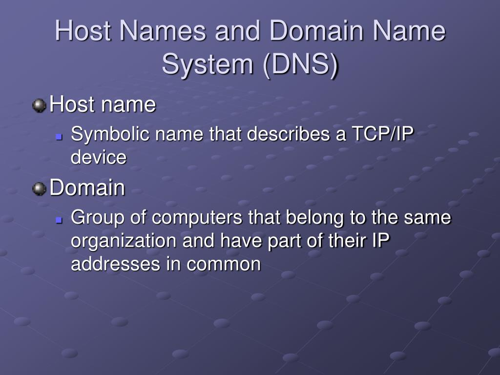 Host Names and Domain Name System (DNS)