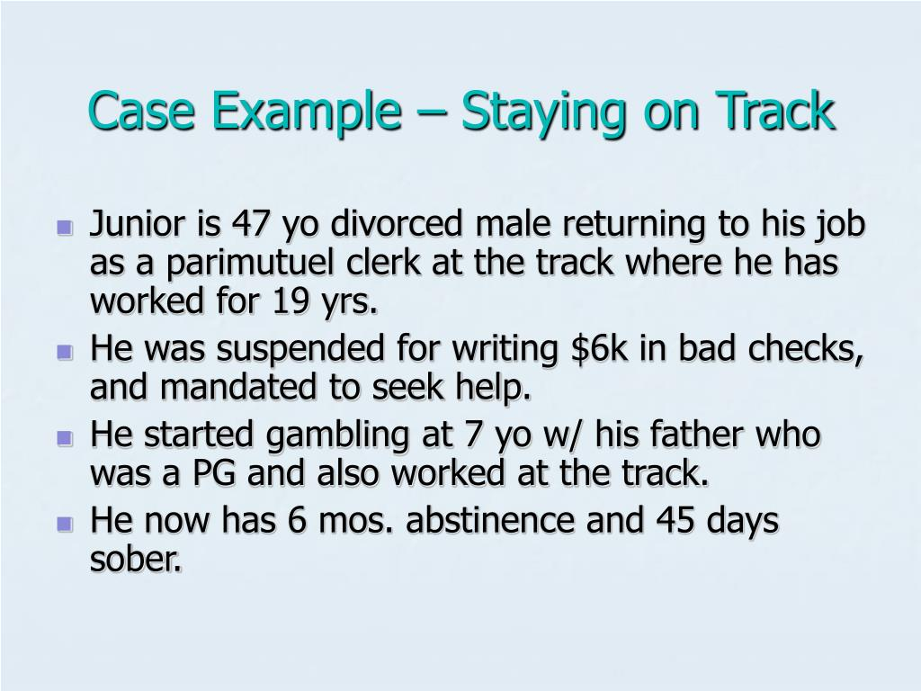 Case Example – Staying on Track