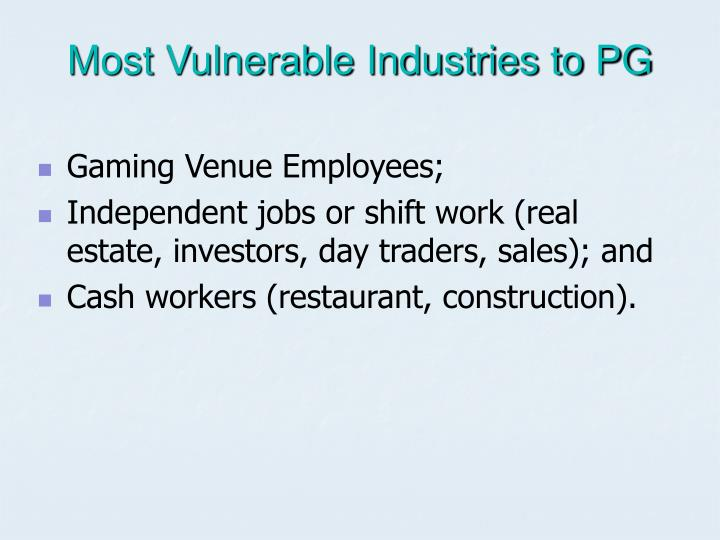 Most vulnerable industries to pg l.jpg