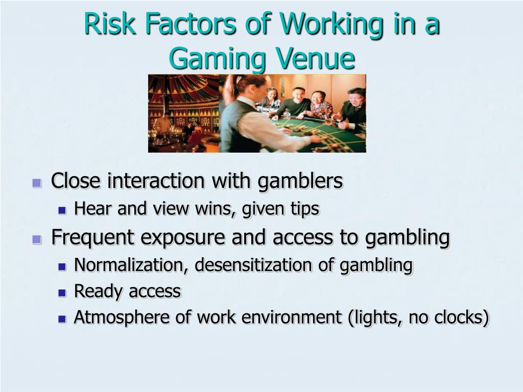 Risk Factors of Working in a Gaming Venue