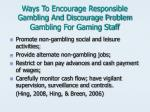 ways to encourage responsible gambling and discourage problem gambling for gaming staff20