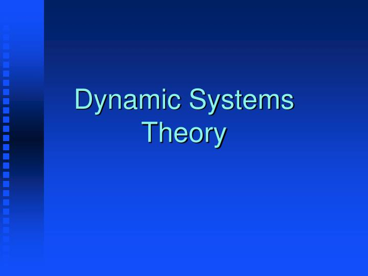 dynamic systems theory and psychodynamic world view A systems psychodynamic interpretation of south african diversity  group relations theory and open systems theory  systems psychodynamic perspective,.