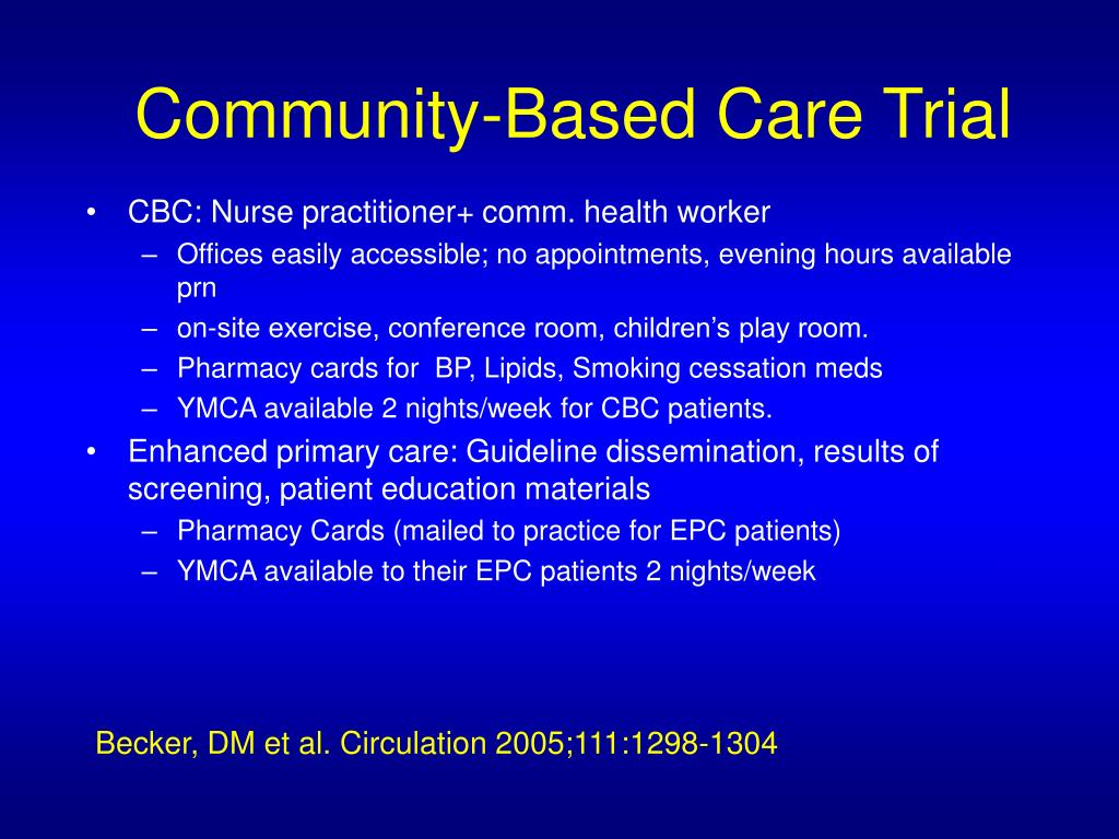 Community-Based Care Trial