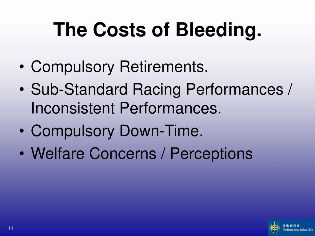 The Costs of Bleeding.
