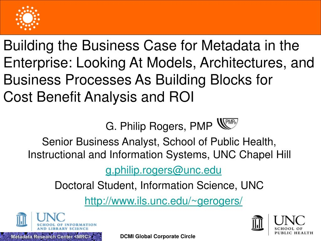 Building the Business Case for Metadata in the Enterprise: Looking At Models, Architectures, and Business Processes As Building Blocks for