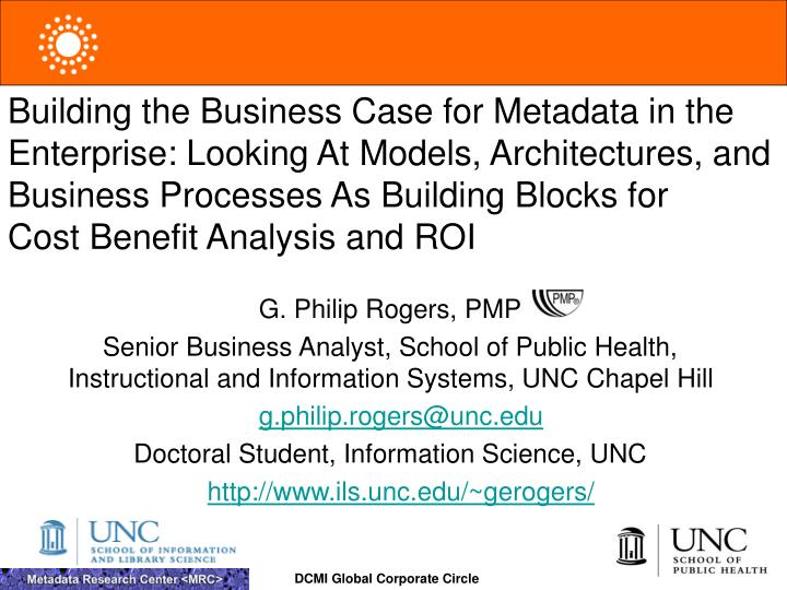 Building the Business Case for Metadata in the Enterprise: Looking At Models, Architectures, and Bus...