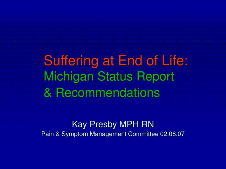 Suffering at end of life michigan status report recommendations