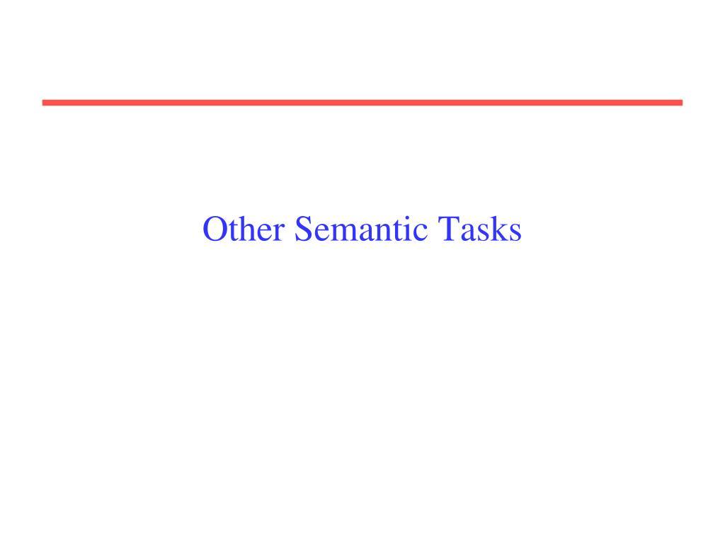 Other Semantic Tasks