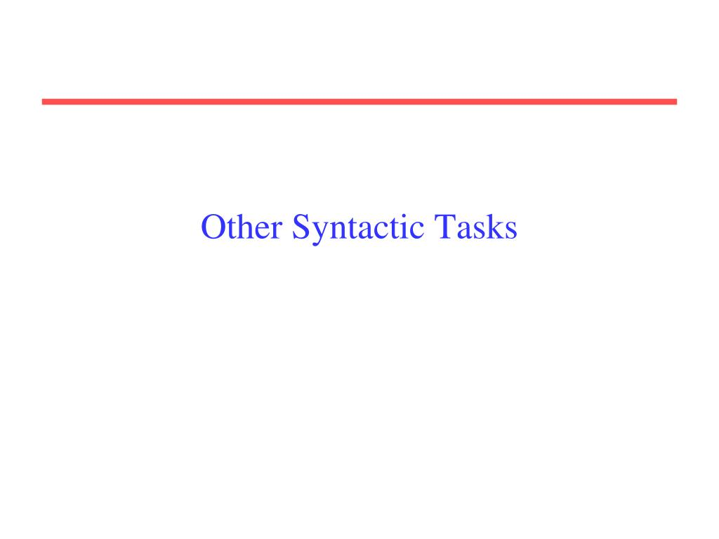 Other Syntactic Tasks
